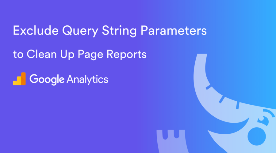 How to Exclude Query String Parameters from Google Analytics Reports