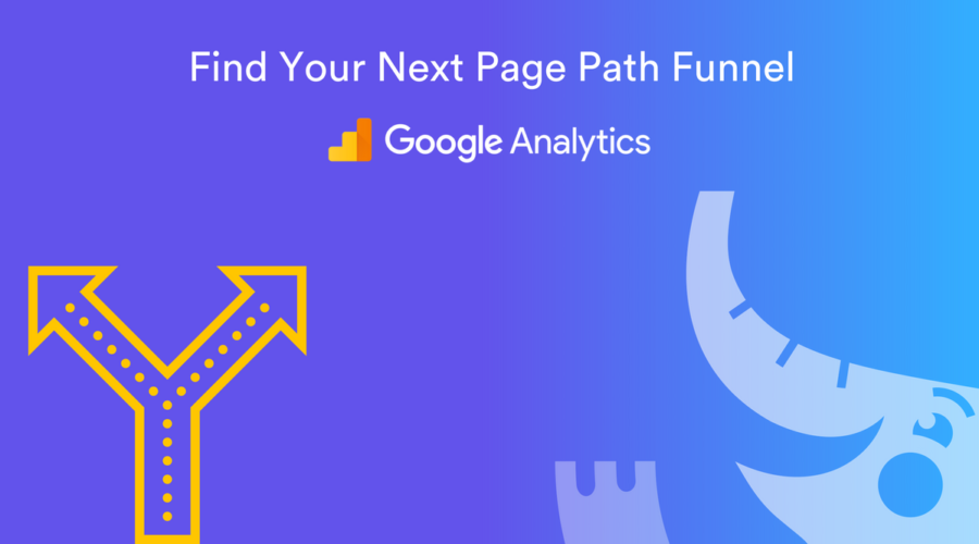 Funnel Analysis Hack: View Next Page Path in Google Analytics