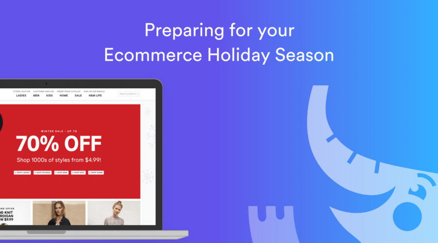 Preparing for your Ecommerce Holiday or Q4 Season