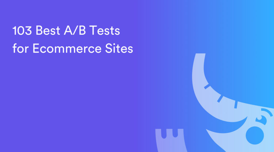 103 A/B Tests for Ecommerce Sites