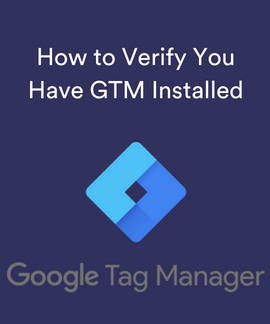 how to verify you have gtm installed on your website