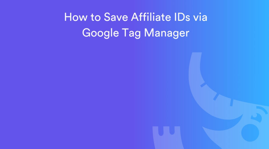 How to Store an Affiliate ID in a Cookie via Google Tag Manager