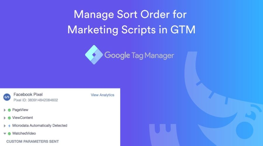 3 Ways to Control Marketing Script Sort Order in GTM (and why it's important)