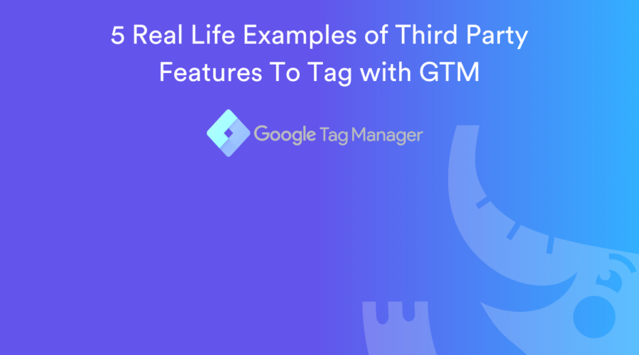 5 Real World Examples of How to Tag Third Party Features