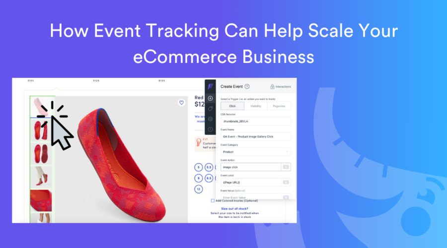 How Event Tracking Can Help Scale Your eCommerce Business